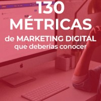 Ebook_Las 130 métricas de marketing digital que deberías conocer.pdf